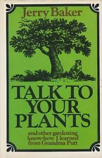 Talk to Your Plants, and Other Gardening Know-How by Jerry Baker