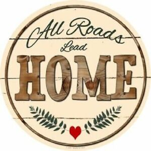 "ALL ROADS LEAD HOME FARMHOUSE STYLE 12"" ROUND LIGHTWEIGHT METAL WALL SIGN"