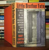 Roberts, Mary Carter LITTLE BROTHER FATE  1st Edition 1st Printing