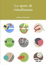 Lo sport di cittadinanza, Giansanti, Andrea 9781326427511 Fast Free Shipping,