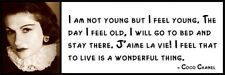 Wall Quote - COCO CHANEL - I am not young but I feel young. The day I feel old,