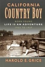 California Country Boy: Book 1: Born Young by Grice, Harold E. -Paperback