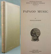 DENSMORE - PAPAGO MUSIC - AMERICAN ETHNOLOGY INDIAN TRIBES - TOHONO O'ODHAM