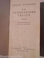 LA GENERAZIONE FELICE Ferenc Kormendi Silvino Gigante Bompiani 1935 romanzo di