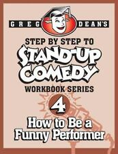 Step by Step to Stand-Up Comedy - Workbook Series: Workbook 4: How to Be a Funny