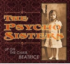 Psycho Sisters - Up on the Chair Beatrice [New CD]