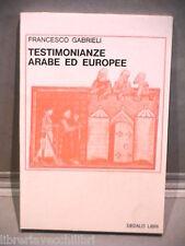 TESTIMONIANZE ARABE ED EUROPEE Francesco Gabrielli Dedalo Islam Islamismo Storia