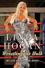 Wrestling the Hulk: My Life Against the Ropes by Linda Hogan: Used
