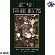 Successful Treasure Hunting The Art of Metal Detecting by: Lance Comfort