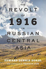 The Revolt of 1916 in Russian Central Asia (The Johns Hopkins University Studie.
