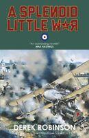 DEREK ROBINSON ___ A SPLENDID LITTLE WAR ___ BRAND NEW __ FREEPOST UK