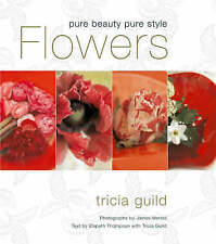 Tricia Guild: Flowers, Tricia Guild, Elspeth Thompson | Hardcover Book | Good |