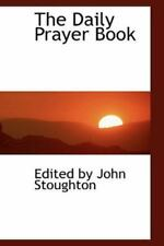 Daily Prayer Book: By Edited By John Stoughton