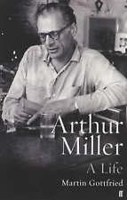 Arthur Miller: A Life by Martin Gottfried (Hardback, 2003)