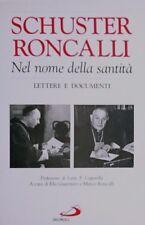SCHUSTER RONCALLI Nel nome della santità Lettere e documenti SAN PAOLO 1996