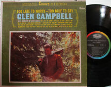 Glen Campbell - Too Late to Worry - Too Blue to Cry  (Capitol ST 1881) (Rare!)