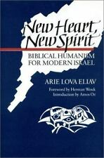 New Heart, New Spirit: Biblical Humanism for Modern Israel Eliav, Arie Lova Har