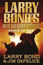 Larry Bond's Red Dragon Rising: Shock of War, DeFelice, Jim, Bond, Larry, Good C