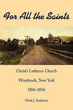 For All the Saints Christs Lutheran Chur by Mark J. Anderson (2006, Paperback)