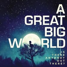 A GREAT BIG WORLD - IS THERE ANYBODY OUT THERE?  CD NEU
