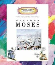 Grandma Moses Getting to Know the World's Greatest Artists