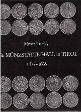 Moser Tursky, Münzstätte Hall in Tirol 1477-1665, Standard- und Zitierwerk!