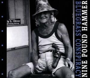 NINE POUND HAMMER - BLUEGRASS CONSPIRACY NEW CD