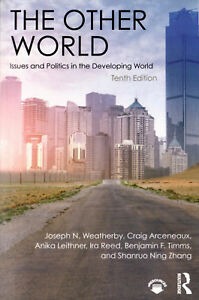 The Other World: Issues and Politics in the Developing World, Joseph Weatherby