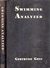 1938 FIRST EDITION SWIMMING ANALYZED ILLUSTRATED BY GERTRUDE GOSS