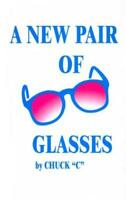 A New Pair Of Glasses Chuck C Alcoholics Anonymous AA Recovery 1984 NEW FREESH