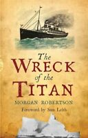 Wreck of the Titan, Paperback by Robertson, Morgan; Leith, Sam (FRW), Brand N...