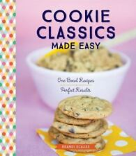 Cookie Classics Made Easy: One-Bowl Recipes, Perfect Results-ExLibrary