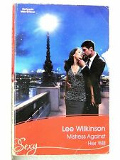 Mistress Against Her Will by Lee Wilkinson (Paperback, 2008) Mills & Boon