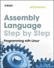 Assembly Language Step-by-Step : Programming with Linux by Jeff Duntemann (2009,