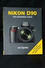Nikon D90 Digital SLR Camera Jon Sparks Expanded Guide Instruction Book Manual