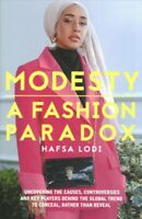 Modesty : A Fashion Paradox: Uncovering the Causes, Controversies and Key Pla...