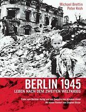 Berlin 1945. Leben nach dem Zweiten Weltkrieg, Brettin, Michael 9783960260004,,