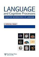 The Cognitive Neuroscience of Semantic Processing: A Special Issue of Language and Cognitive Processes by Taylor & Francis Ltd (Paperback, 2011)