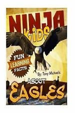 Ninja Kids: Fun Learning Facts about Eagles : Illustrated Fun Learning for...