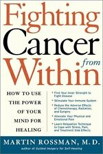 Fighting Cancer From Within: How to Use the Power of Your Mind For Healing by Dr