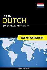 Learn Dutch - Quick / Easy / Efficient: 2000 Key Vocabularies by Pinhok Languages (Paperback / softback, 2017)