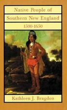 Native People of Southern New England, 1500?1650 (The Civilization of the Americ