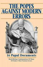 Popes Against Modern Errors : 16 Papal Documents, Paperback by Mioni, Anthony...