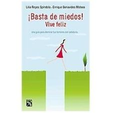 Basta de miedos! / Facing the Fear!: Vive feliz: Una guia para dominar-ExLibrary