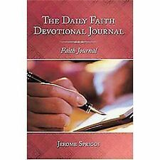 The Daily Faith Devotional Journal : Faith Journal by Jerome Spriggs (2010,...