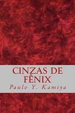 NEW Cinzas de Fênix (Portuguese Edition) by Paulo Y. Kamiya