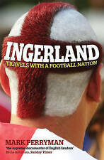 Ingerland: Travels with a Football Nation, Mark Perryman, Very Good