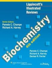 Lippincott Illustrated Reviews: Biochemistry by Pamela C. Champe, Denise R....