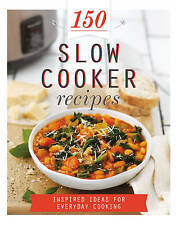 150 Slow Cooker Recipes: Inspired Ideas for Everyday Cooking by Parragon Books …