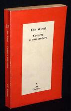 Elie Wiesel - Credere o non credere - Giuntina 2009 - 9788885943292